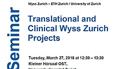 Seminar Translational and Clinical Wyss Zurich Projects