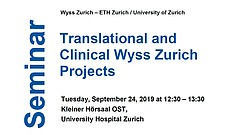 TRANSLATIONAL AND CLINICAL WYSS ZURICH PROJECTS – SEPTEMBER 24, 2019